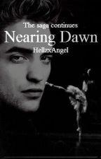 Nearing Dawn:The saga continues by HellzxAngel