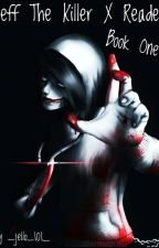 Jeff The Killer x Reader by Tate_Person