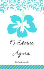 O Eterno Agora {AUTOAJUDA} by Livi-chan0200
