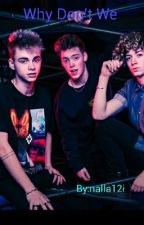 Why Don't We  by nalla12i
