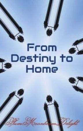 From Destiny to Home by PlumMoonbeamDelight
