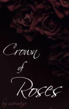 Crown of Roses by astrastyr