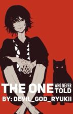 The One Who Never Told | P5 by -DEADEND