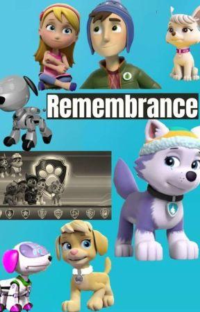 PAW Patrol: Remembrance  by AerielPAWPatrol12