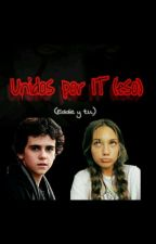 Unidos por IT ESO (Eddie Kaspbrak y tu) by Jenifer_Rdgz