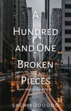 A hundred and one broken pieces (COMPLETED) by SomethingOceanic