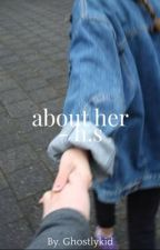 about her- h.s  by ghostlykid
