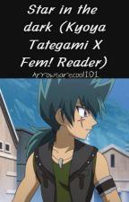 Star in the dark (Kyoya Tategami X Fem!reader) by Arrowsarecool101