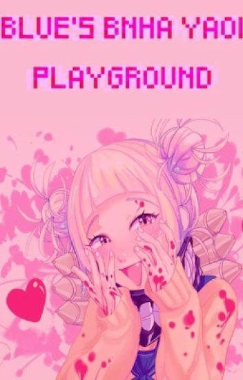 Blue's BNHA Yaoi Playground!
