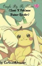 Caught By The Heart (Sonic x Pokémon Trainer Reader) by userSonAmy