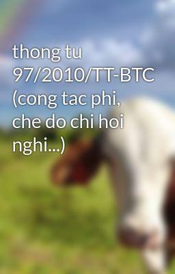 thong tu 97/2010/TT-BTC (cong tac phi, che do chi hoi nghi...)