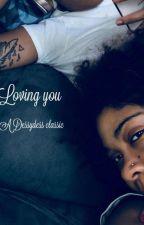 Loving you  by daoriginaldess