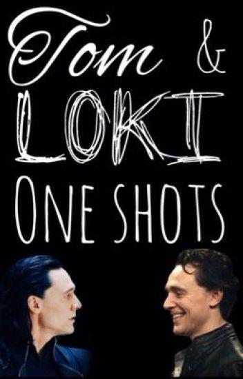 Tom and Loki one-shots - gdudley - Wattpad