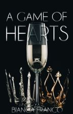 A Game of Hearts (Slow Updates) by BiancaAlejandra90