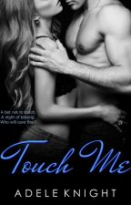 Touch Me by adeleknight