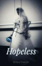 Hopeless by BriSChapman