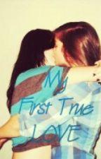 My First True Love. (girlxgirl) by kayth_13