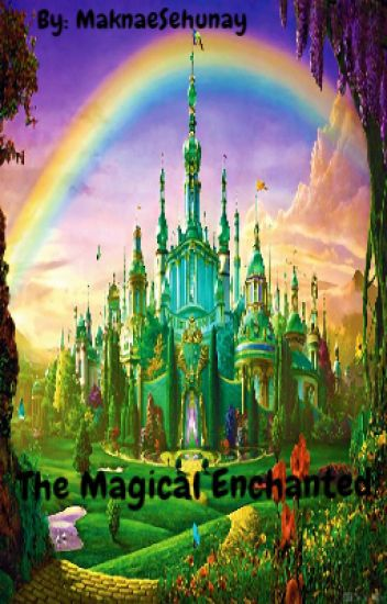 The Magical Enchanted