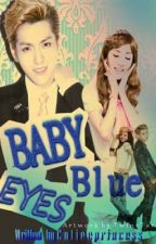 Baby Blue Eyes (ONE SHOT) by CutieePrincess