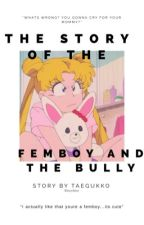 The Story Of The Femboy And The Bully by TAEGUKKO