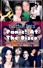Twitter DM's- Panic! At The Disco by LaurenxXxJauregui