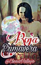 Roja Primavera [CV❤] #OneShot by ElenaVallejo