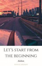 Let's start from the beginning / Ziallam by Sutkiasha09