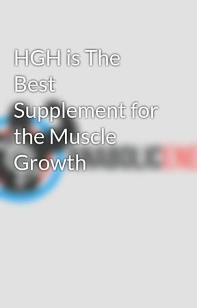 HGH is The Best Supplement for the Muscle Growth by aenergy