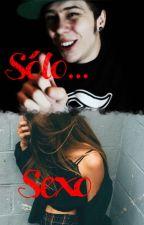 Sólo Sexo (Ust & Tú) ||PAUSADA|| by Rubiusex