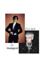 Escape  [b.bh]  by Hoelygrxil