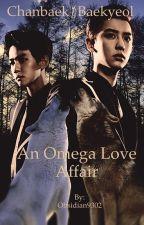 Chanbaek/Baekyeol, An Omega Love Affair by Obsidian9302