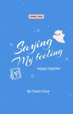 Đọc truyện [U23] Saying My Feeling [End]