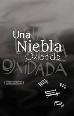 Una niebla oxidada  by RottenCrow
