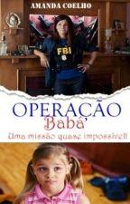 Operação Babá by Amanda_flower