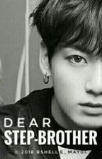 Dear Step-Brother [#Wattys2018] by rshelle_may01
