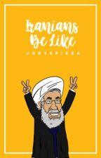 Iranians be like by joeyspizza