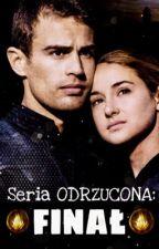 """Seria """"ODRZUCONA"""": Finał (10) by theFOUR__"""