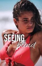 Seeing Blind | E. Call by earlgrey-tea