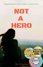 Not A Hero by _MeghaG