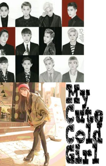My Cute Cold Girl ( EXO Fanfic )