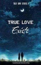 True Love Exists by GandangSora