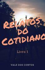 Relatos do Cotidiano - Livro 1 by ValedosContos2016