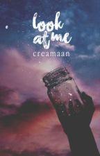 LOOK AT ME (Muslim Story) by creamaan