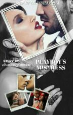 (Sandhir) Being The Playboy's Mistress.  by chantinglove138