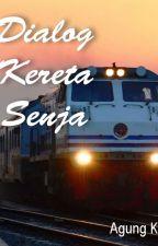 DIALOG KERETA SENJA by AgungPutra614