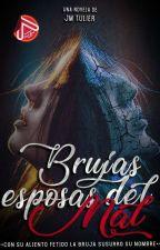 Brujas, esposas del mal by JmTulier