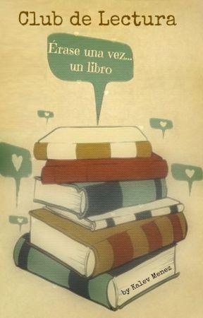 Club de Lectura: Érase una vez... un libro by KalevMenez