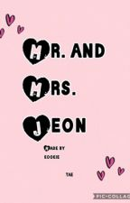 Mr. and Mrs. Jeon ( Jungkook ff) by kookie__tae