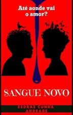 Sangue Novo by shaolin_monk