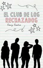 El club de los rechazados  by RosyRostro
